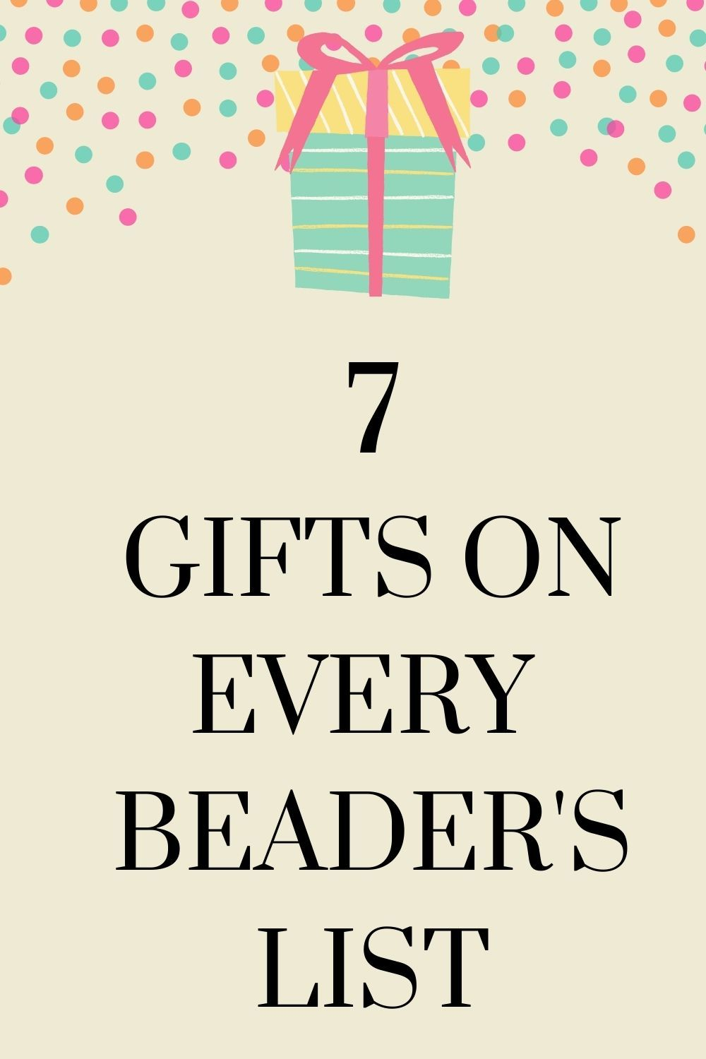 Gifts for Beaders