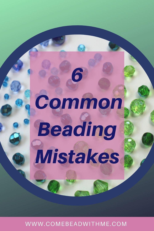 Avoid These 6 Common Beading Mistakes